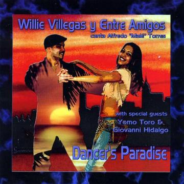 Dancer's Paradise, by Willie Villegas Y Entre Amigos on OurStage