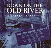 Down On The Old River Road, by HENRY CAPPS on OurStage