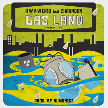Gas Land (Frack Off), by AWKWORD on OurStage