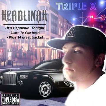Headlinah, by Mr Triple X on OurStage
