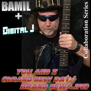 You And I (Brand New Day, Brand New Life), by BAMIL And Digital J on OurStage