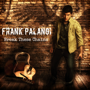 Break These Chains, by Frank Palangi on OurStage