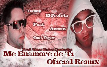 Me Enamore De Ti Oficial Remix, by Danny Music Ft Animus One Tiger on OurStage