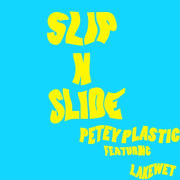 Slip N Slide, by Petey Plastic on OurStage