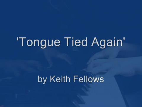 Tongue Tied Again, by keith fellows on OurStage