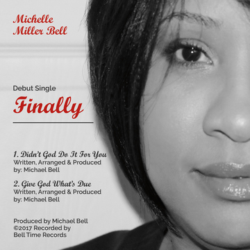 """Didn't God Do It For You, by Michelle """"Miller"""" Bell on OurStage"""