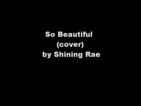 So Beautiful (Cover), by Shining Rae on OurStage