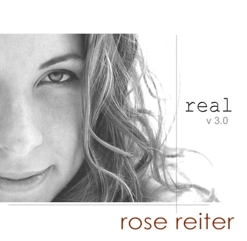 Real, by Rose Reiter on OurStage