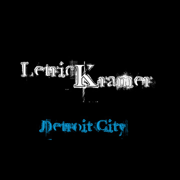 Detroit City, by LetricKramer on OurStage
