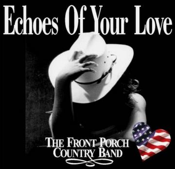 Echoes Of Your Love, by The Front Porch Country Band on OurStage