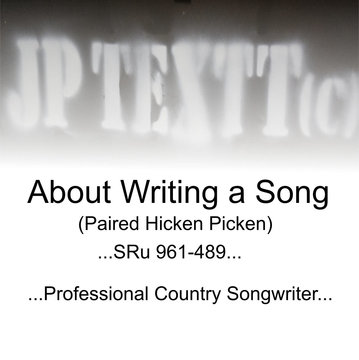 About Writing A Song©JP Textt(Paired Hicken Picken), by JP Textt© on OurStage