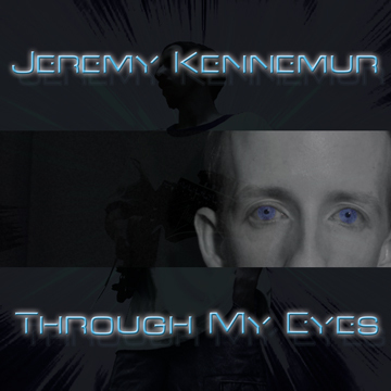 Through My Eyes, by Jeremy Kennemur on OurStage