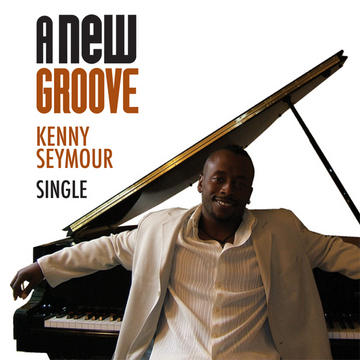 A New Groove, by Kenny Seymour  on OurStage