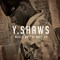 You Aint Gotta, by YShaws on OurStage