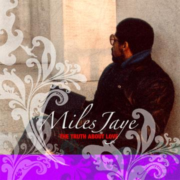 The Truth About Love, by Miles Jaye on OurStage