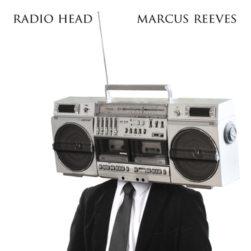 Radio Head, by Marcus Reeves on OurStage