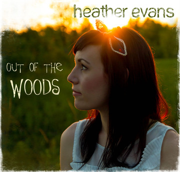 Out of the Woods, by Heather Evans on OurStage