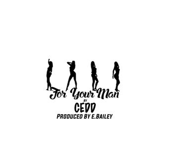 For Your Man, by CEDD on OurStage