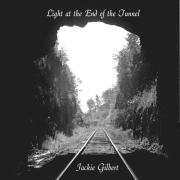 Light at the End of the Tunnel, by Jackie Gilbert on OurStage