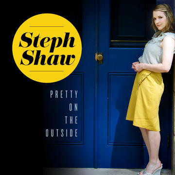 Pretty on the Outside, by Steph Shaw on OurStage