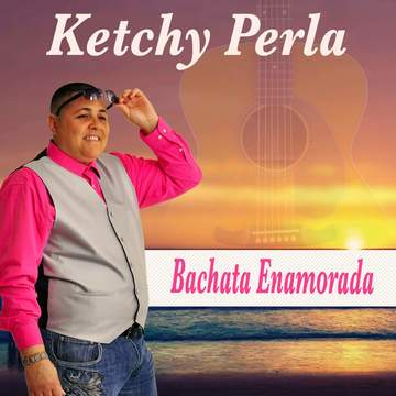 Bachata Enamorada, by Ketchy Perla on OurStage