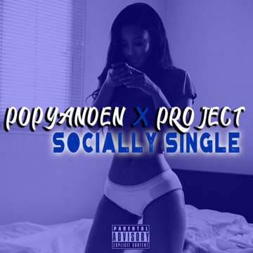 SOCIALLY SINGLE, by POPYANDEN x PROJECT on OurStage