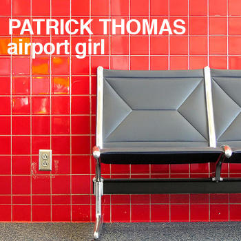 Airport Girl, by Patrick Thomas on OurStage