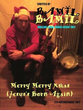 Merry Merry Xmas (Jesus's Born Again), by Bamil on OurStage