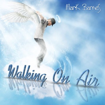 Walking On Air, by Mark Barnes on OurStage