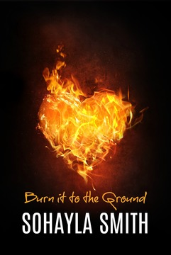 Burn it to the Ground, by Sohayla Smith on OurStage