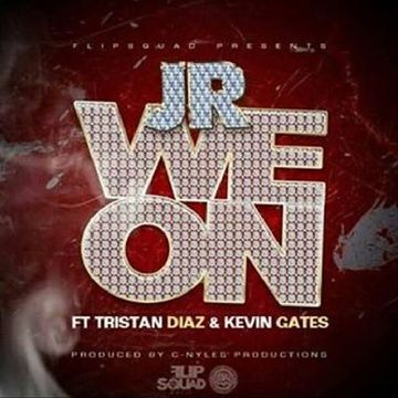 We On - JR feat. Kevin Gates, by JR_ on OurStage