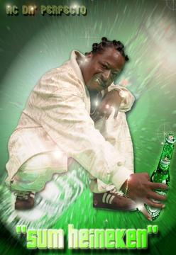 Sum Heineken, by AC Da' Perfecto on OurStage