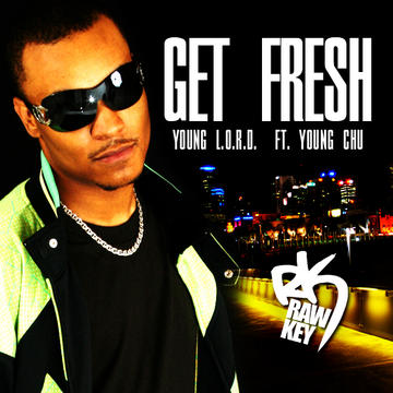 Get Fresh, by Young L.O.R.D. on OurStage