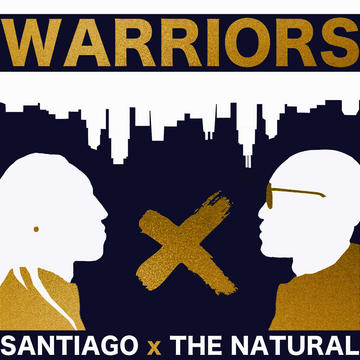Warriors, by Santiago x The Natural on OurStage
