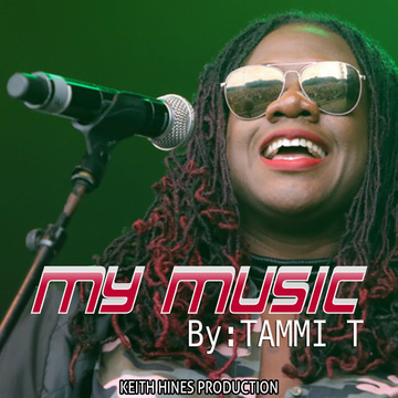 MY MUSIC, by TAMMI T on OurStage