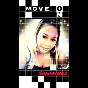 MOVE ON, by ShawnaBOO on OurStage