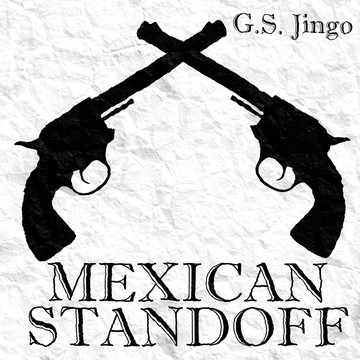 Mexican Standoff, by G.S. Jingo on OurStage