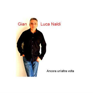 Ancora un'altra volta, by Gian Luca Naldi on OurStage