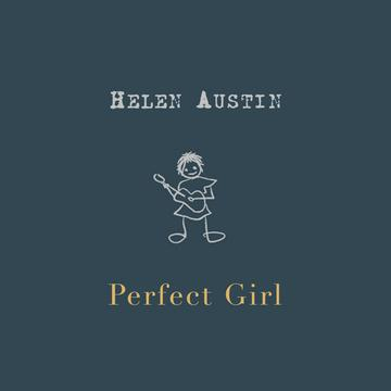 Perfect Girl, by Helen Austin on OurStage