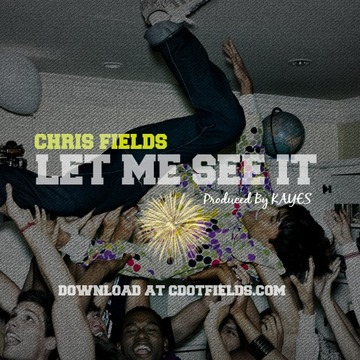 Let Me See It, by Chris Fields on OurStage