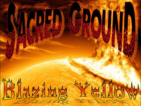 Blazing Yellow, by Sacred Ground on OurStage