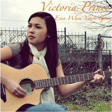 Even When You're Gone , by Victoria Prince on OurStage