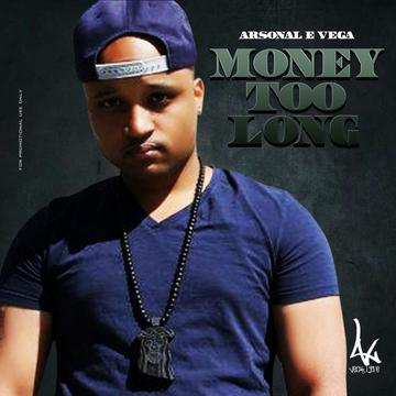 Money Too Long, by arsenalevega on OurStage