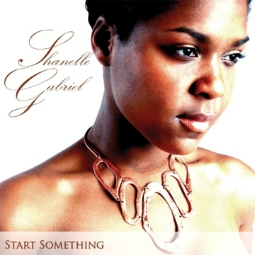 Start Something, by Shanelle Gabriel on OurStage
