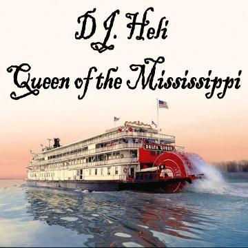 Queen of the Mississippi, by DJ. Heli on OurStage