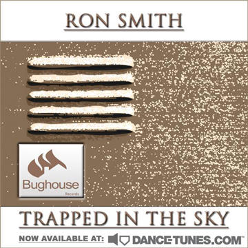 Trapped In The Sky (Original Mix), by Ron Smith on OurStage