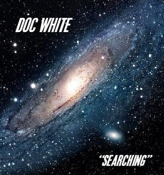 Searching, by Doc White on OurStage