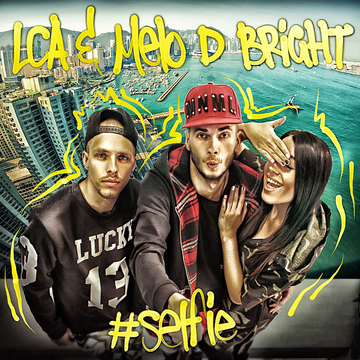 Selfie, by LCA & Melo D Bright on OurStage