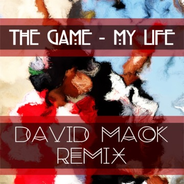 The Game - My Life (David Mack Remix), by David Mack on OurStage