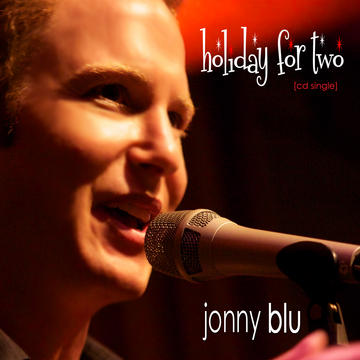 Holiday For Two, by Jonny Blu on OurStage